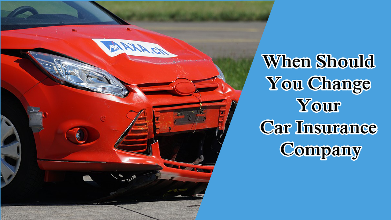 When Should You Change Your Car Insurance Company