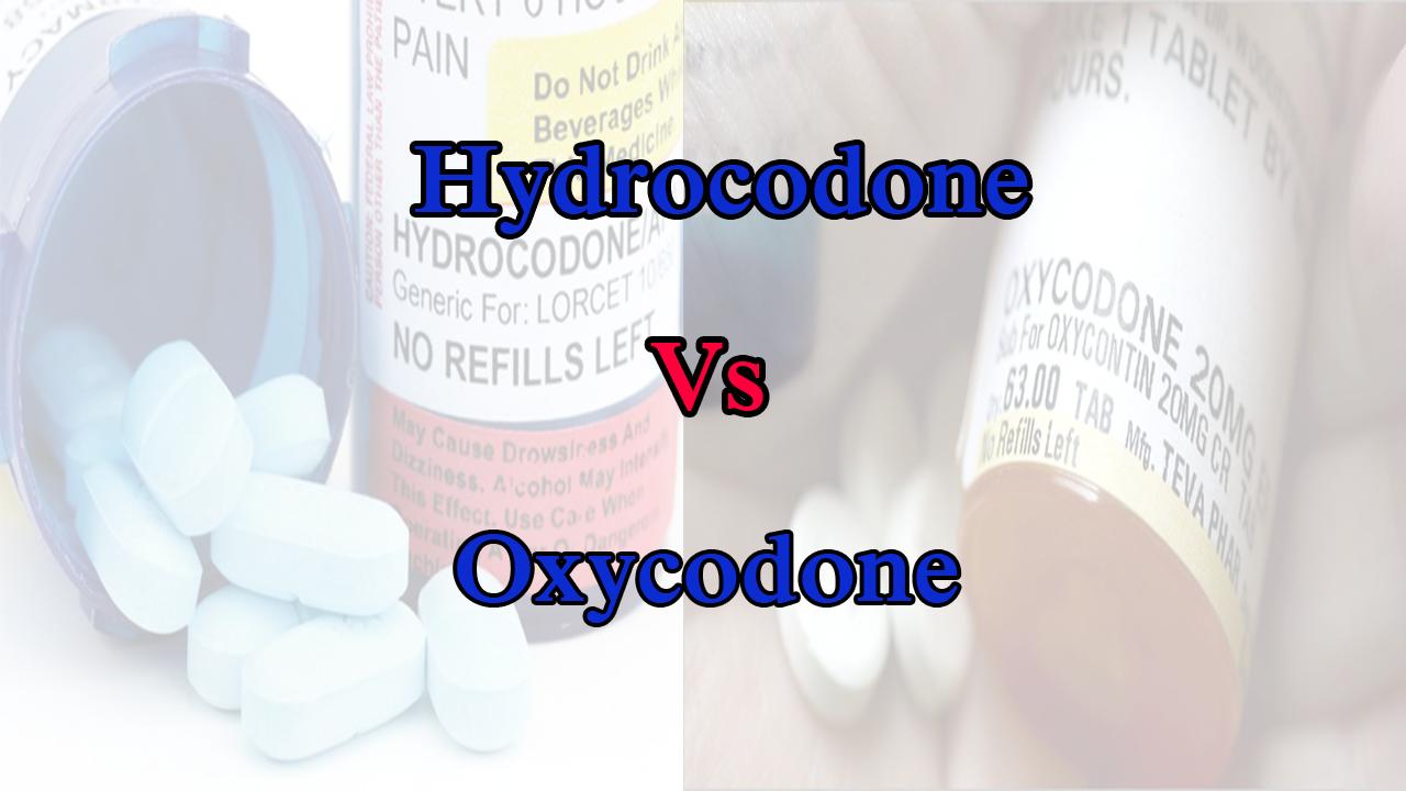 Hydrocodone vs Oxycodone
