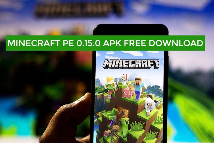 Minecraft PE 0.15.0 APK Free Download