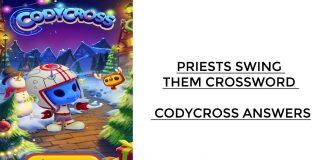 Priests Swing Them Crossword - Codycross Answers